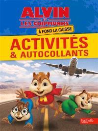 Alvin et les Chipmunks : à fond la caisse : activités & autocollants
