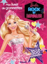 Barbie rock et royales : mon livret de gommettes : avec + de 200 gommettes
