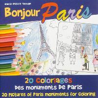 Bonjour Paris : 20 coloriages des monuments de Paris