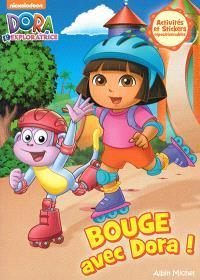 Bouge avec Dora ! : activités et stickers repositionnables