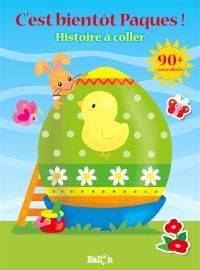 C'est bientôt Pâques ! : histoire à coller