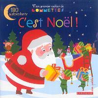 C'est Noël ! : mon premier cahier de gommettes