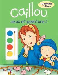 Caillou  : jeux et peinture I