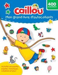 Caillou  : mon grand livre d'autocollants