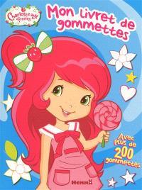 Charlotte aux fraises : mon livret de gommettes