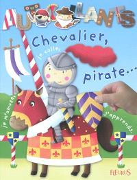 Chevalier, pirate... : je m'amuse, je colle, j'apprends