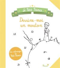Dessine-moi un mouton : les coloriages du Petit Prince : d'après Antoine de Saint-Exupéry