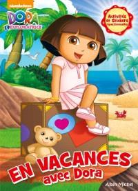 En vacances avec Dora : activités et stickers repositionnables