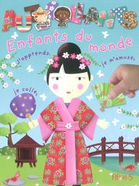 Enfants du monde : j'apprends, je m'amuse, je colle