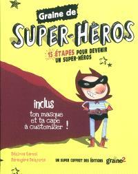 Graine de super-héros : 15 étapes pour devenir un super-héros