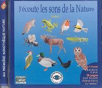 J'écoute les sons de la nature. Volume 1