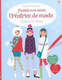 J'habille mes amies : créatrice de mode : collection hiver
