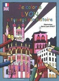 Je colorie Lyon à travers son histoire