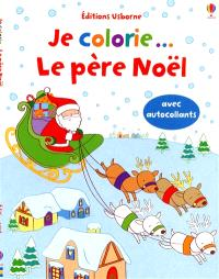 Je colorie... le Père Noël : avec autocollants