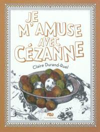Je m'amuse avec Cézanne