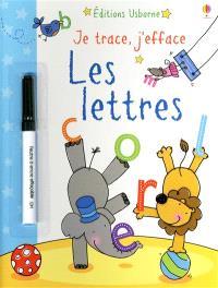 Je trace, j'efface : les lettres : sers-toi du feutre effaçable pour repasser sur tous les pointillés et tracer les lettres du livre