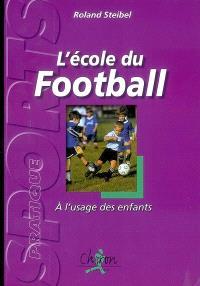 L'école du football : à l'usage des enfants