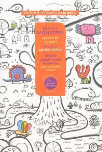 L'île aux monstres : affiche grand format à colorier = Monsters island : giant colouring poster