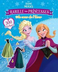La reine des neiges : habille tes princesses : au coeur de l'hiver
