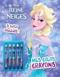 La reine des neiges : mes colos avec crayons