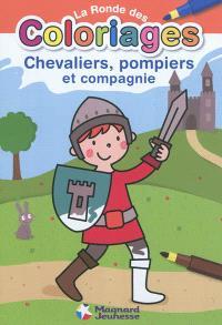 La ronde des coloriages : chevaliers, pompiers et compagnie