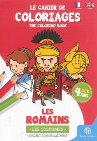 Le cahier de coloriages : les Romains : les costumes = The coloring book : ancient Roman clothing