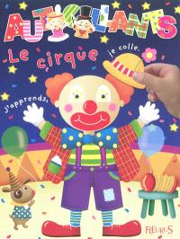 Le cirque : j'apprends, je colle