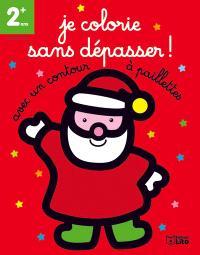Le père Noël : je colorie sans dépasser ! 2 ans + : avec un contour à paillettes
