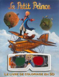 Le Petit Prince : le livre de coloriage en 3D