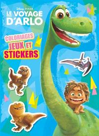 Le voyage d'Arlo : coloriages, jeux et stickers