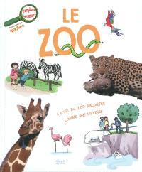 Le zoo : la vie du zoo racontée comme une histoire