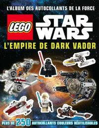 Lego Star Wars : l'empire de Dark Vador : l'album des autocollants de la force