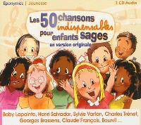 Les 50 chansons indispensables pour enfants sages : en version originale