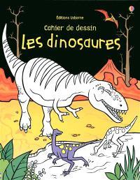 Les dinosaures : cahier de dessin