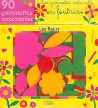Les fleurs : mes gommettes maternelle en feutrine : 90 gommettes autocollantes