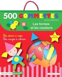 Les formes et les couleurs : 500 gommettes autocollantes