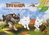 Les légendes de Tatonka : dessine les animaux sauvages