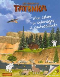 Les légendes de Tatonka : mon cahier de coloriages et d'autocollants