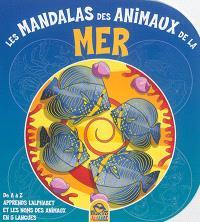 Les mandalas des animaux de la mer : de A à Z : apprends l'alphabet et les noms des animaux en 5 langues