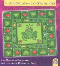 Les mandalas des contes de fées : les mandalas enchantés des plus beaux contes de fées