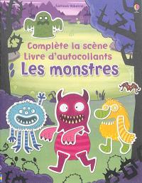 Les monstres : complète la scène, livre d'autocollants