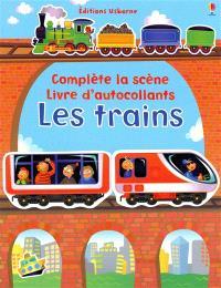 Les trains : complète la scène, livre d'autocollants