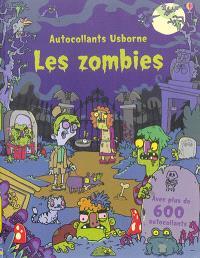 Les zombies : avec plus de 600 autocollants