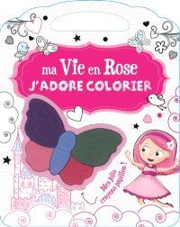 Ma vie en rose : j'adore colorier