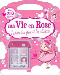 Ma vie en rose : j'adore les jeux et les stickers