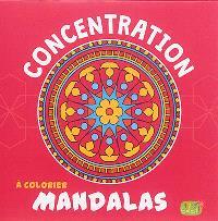 Mandalas à colorier : concentration