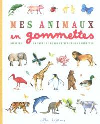Mes animaux en gommettes : découvre la faune du monde entier en 330 gommettes