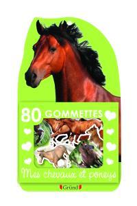 Mes chevaux et poneys : 80 gommettes