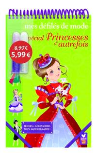 Mes défilés de mode : spécial princesses d'autrefois : tenues + accessoires, 100 % autocollants !