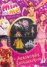 Mia and me = Mia et moi : activités fantastiques